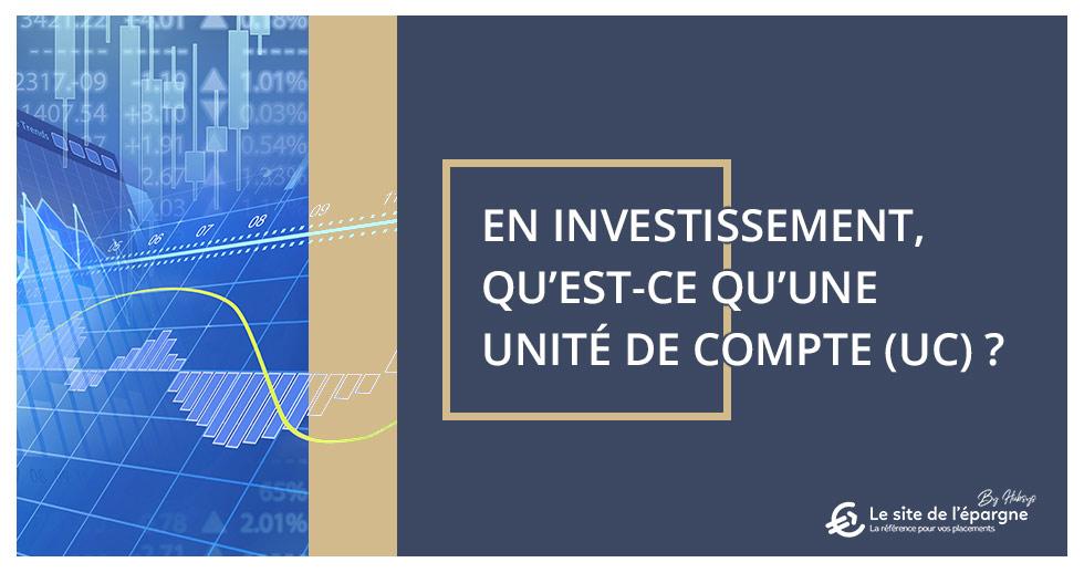 En investissement, qu'est-ce qu'une Unité de Compte (UC) ?