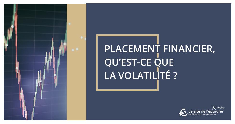 Placement financier, qu'est-ce que la volatilité ?