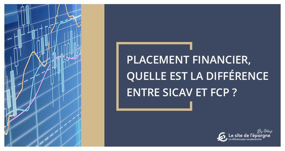 Placements financiers, quelle est la différence entre SICAV et FCP ?