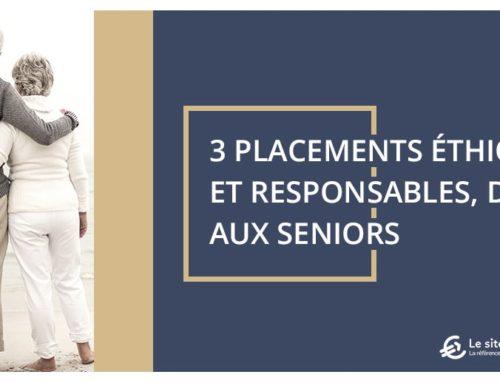 3 placements éthiques et responsables, dédiés aux seniors